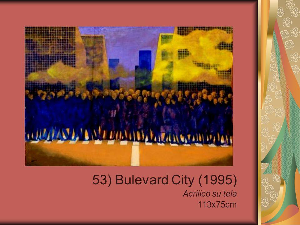 53) Bulevard City (1995) Acrilico su tela 113x75cm