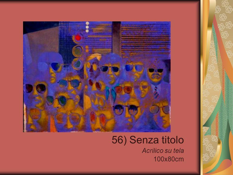 56) Senza titolo Acrilico su tela 100x80cm