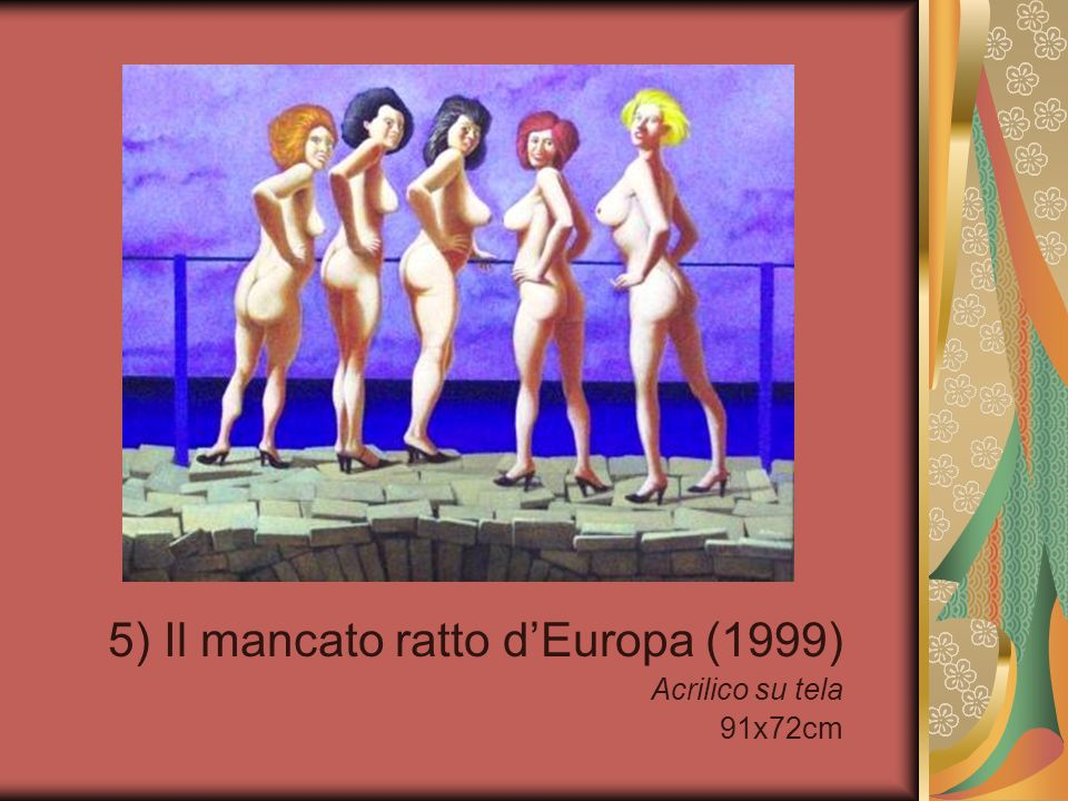 5) Il mancato ratto d'Europa (1999) Acrilico su tela 91x72cm