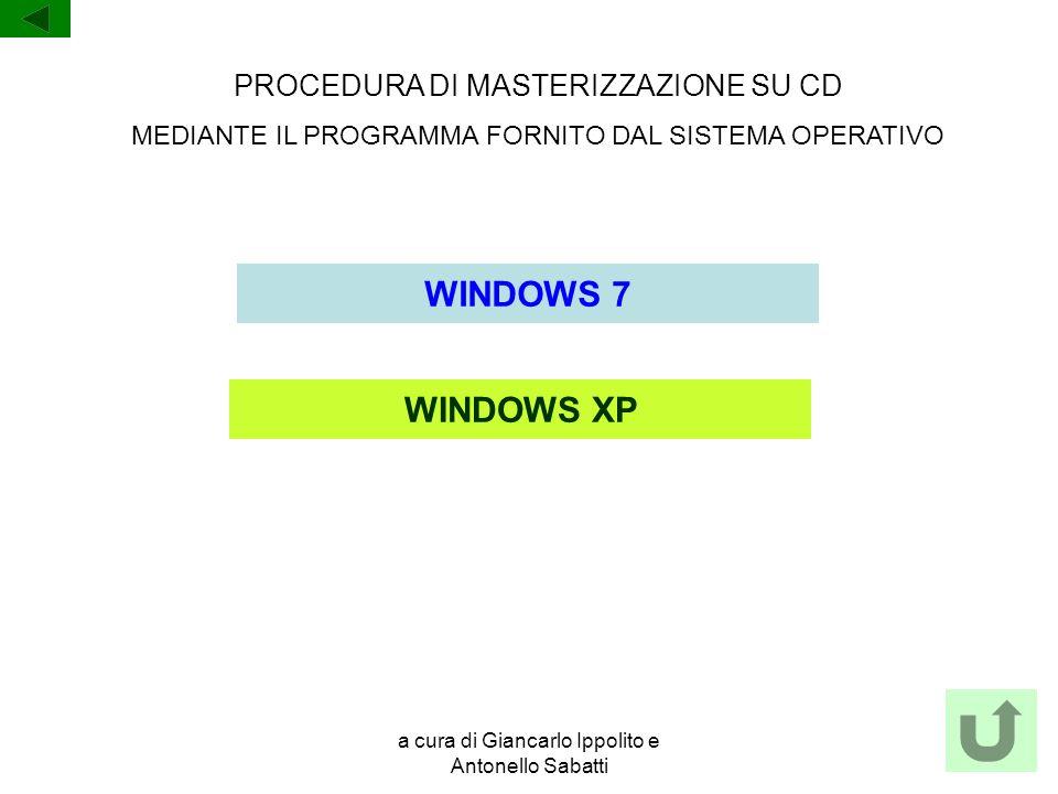 WINDOWS 7 WINDOWS XP PROCEDURA DI MASTERIZZAZIONE SU CD