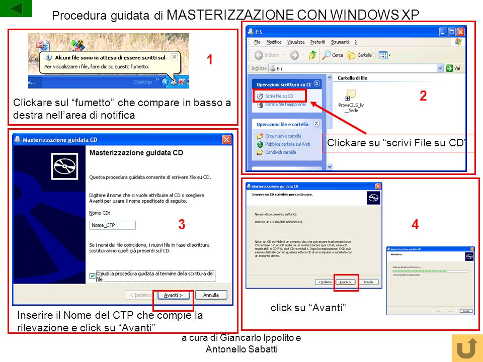 1 2 3 4 Procedura guidata di MASTERIZZAZIONE CON WINDOWS XP