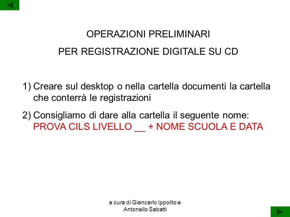 OPERAZIONI PRELIMINARI PER REGISTRAZIONE DIGITALE SU CD