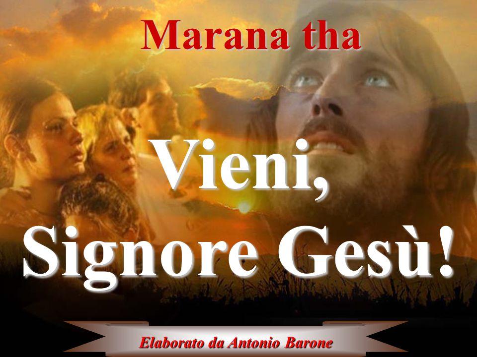 Vieni, Signore Gesù! Marana tha Perché crediamo, Gesù Emmanuele,