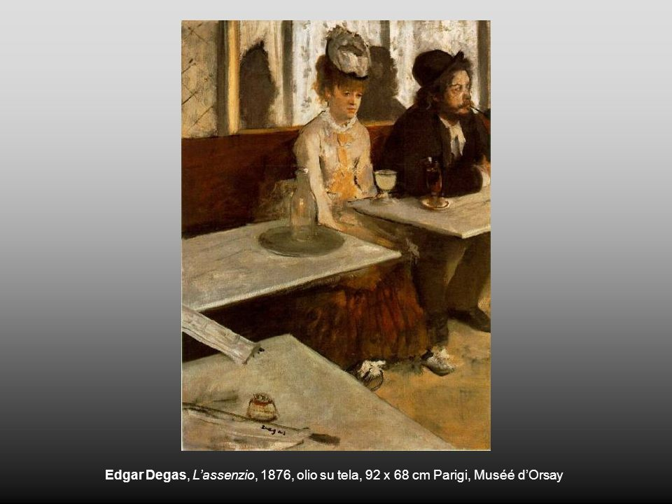 Edgar Degas, L'assenzio, 1876, olio su tela, 92 x 68 cm Parigi, Muséé d'Orsay