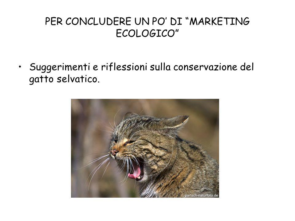PER CONCLUDERE UN PO' DI MARKETING ECOLOGICO