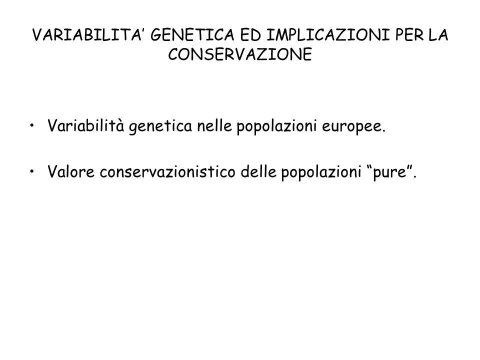 VARIABILITA' GENETICA ED IMPLICAZIONI PER LA CONSERVAZIONE
