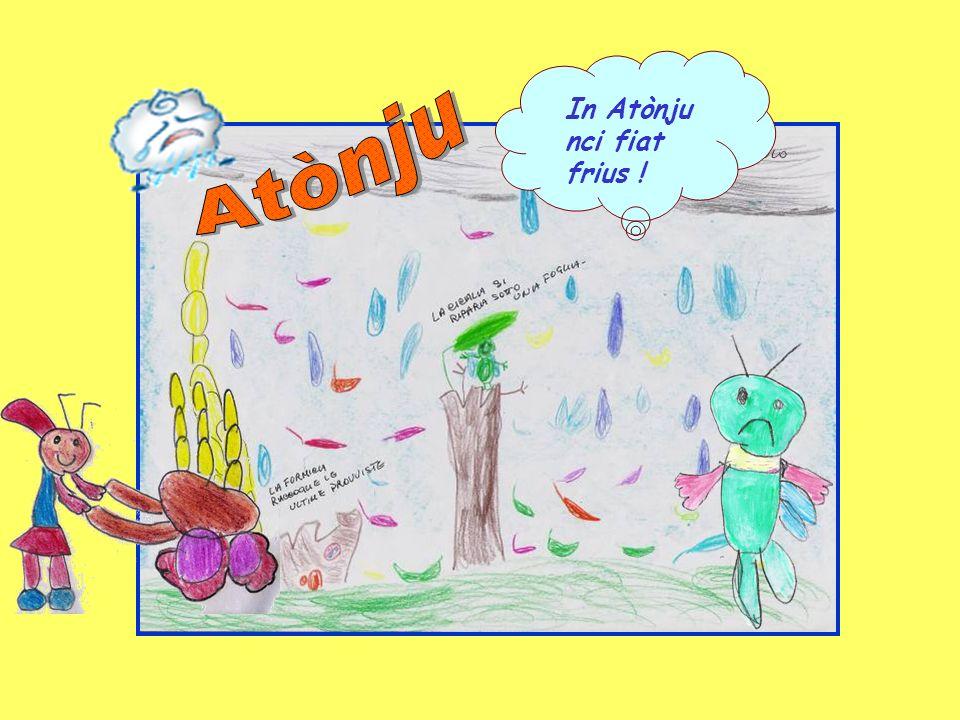 In Atònju nci fiat frius !
