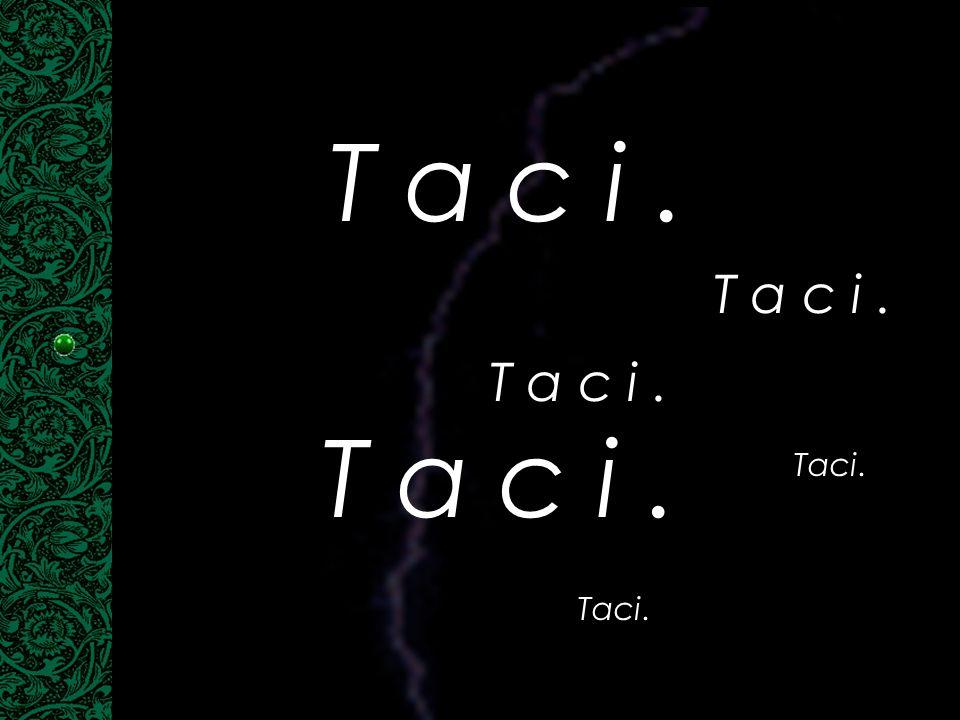 T a c i . T a c i . T a c i . T a c i . Taci. Taci.