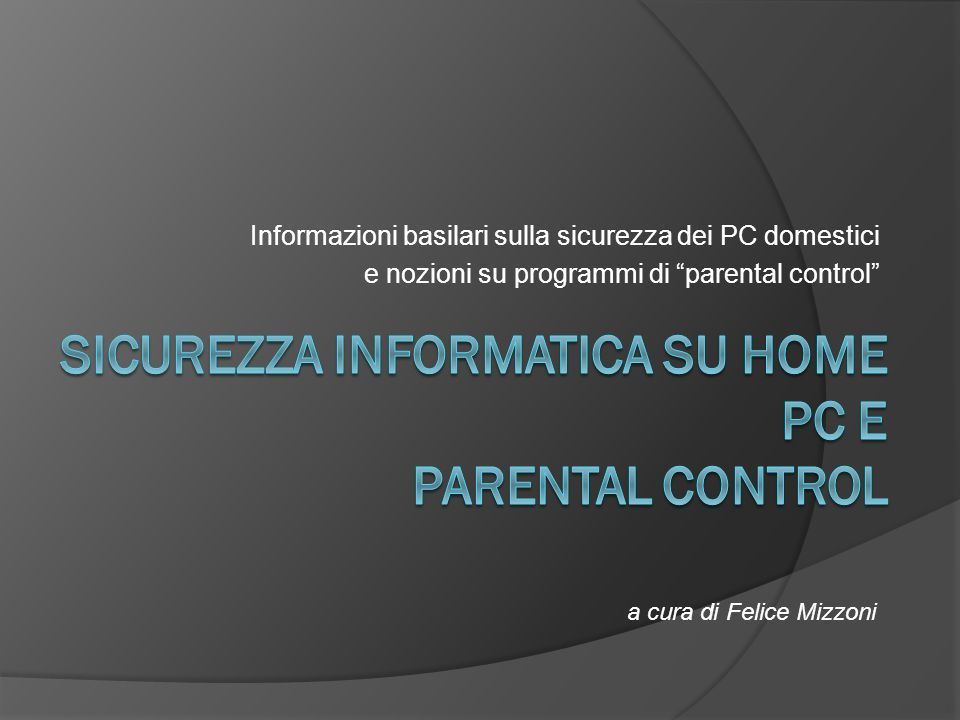 Sicurezza informatica su home pc e Parental control