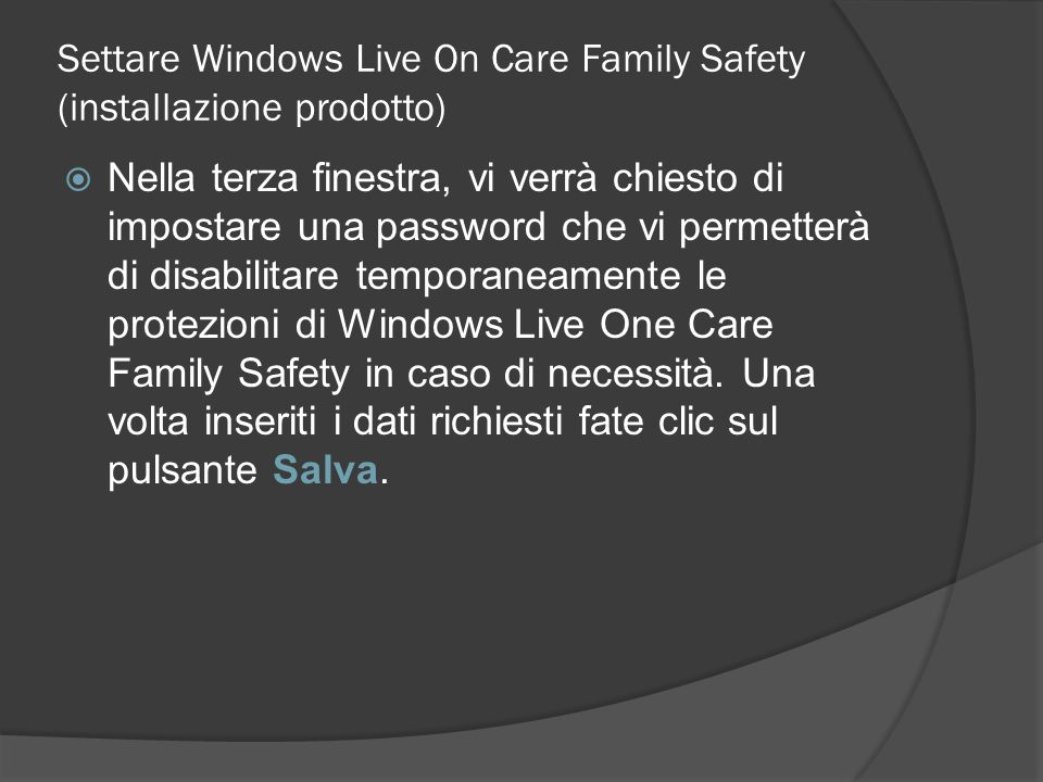 Settare Windows Live On Care Family Safety (installazione prodotto)