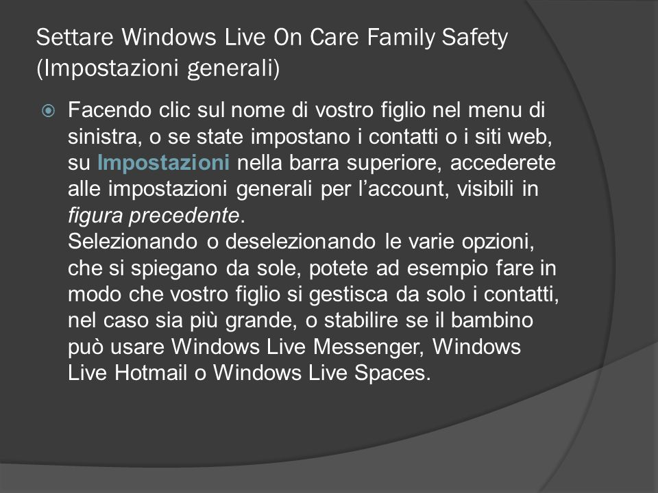 Settare Windows Live On Care Family Safety (Impostazioni generali)