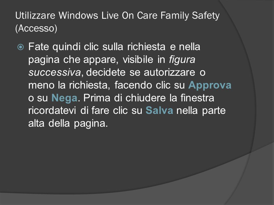 Utilizzare Windows Live On Care Family Safety (Accesso)