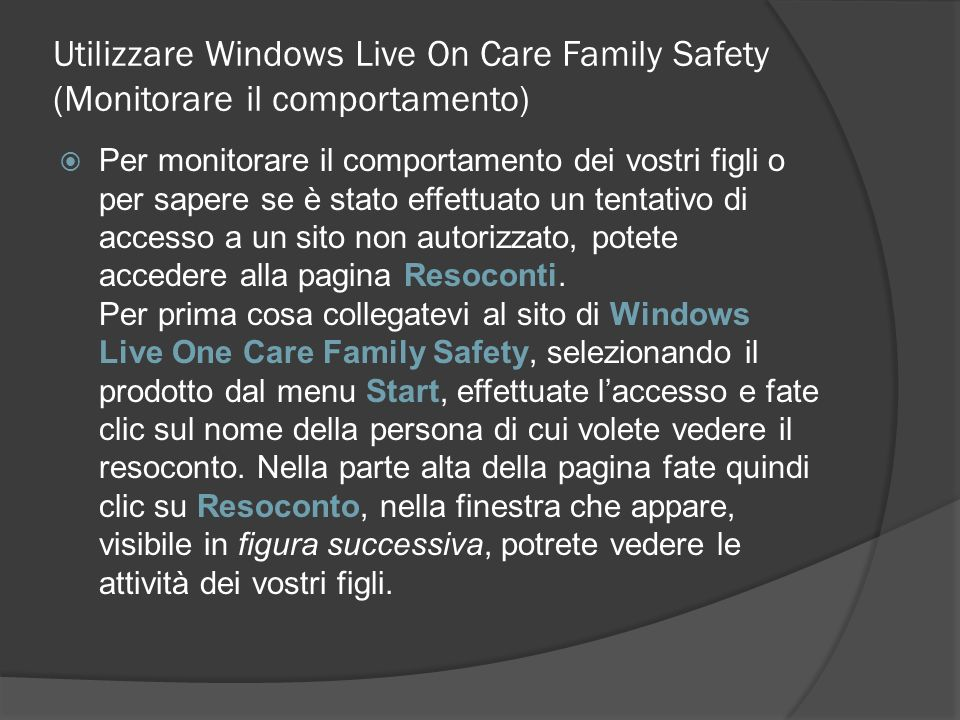 Utilizzare Windows Live On Care Family Safety (Monitorare il comportamento)