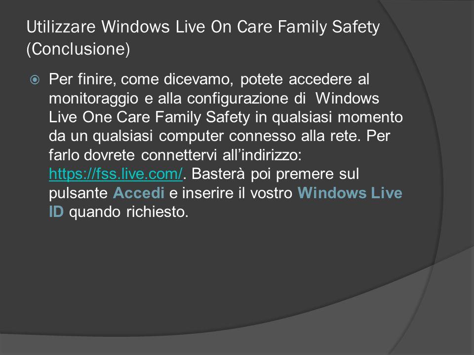 Utilizzare Windows Live On Care Family Safety (Conclusione)