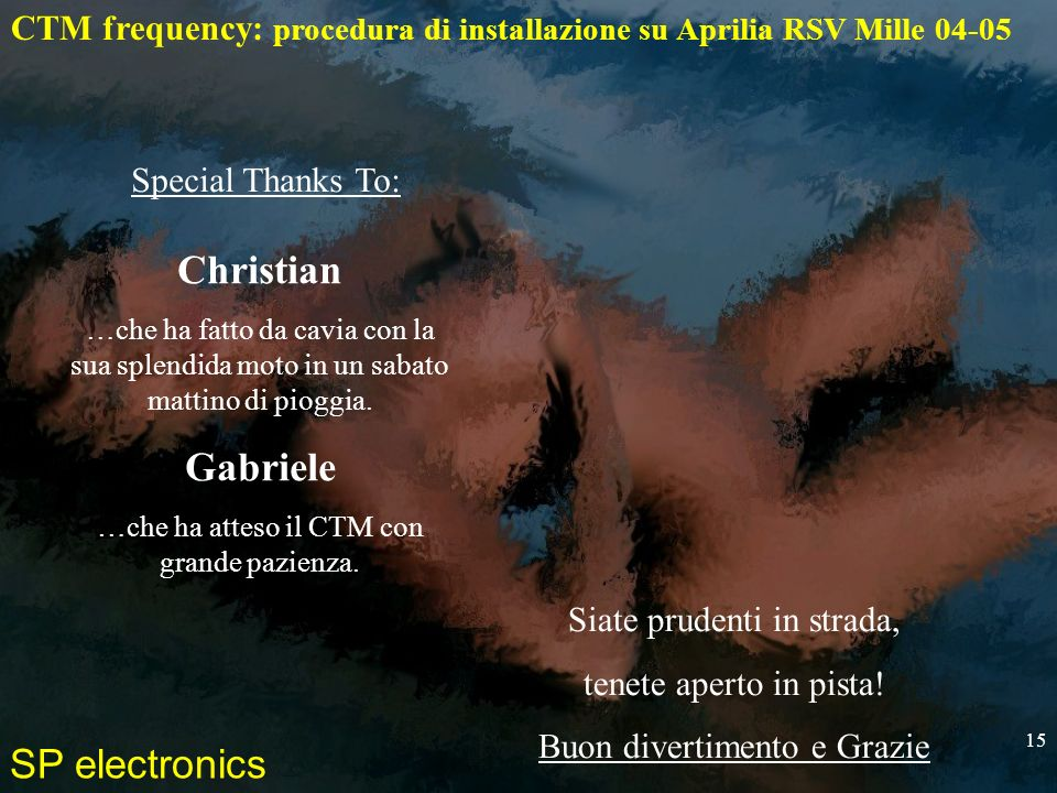 Christian Gabriele Special Thanks To: Siate prudenti in strada,