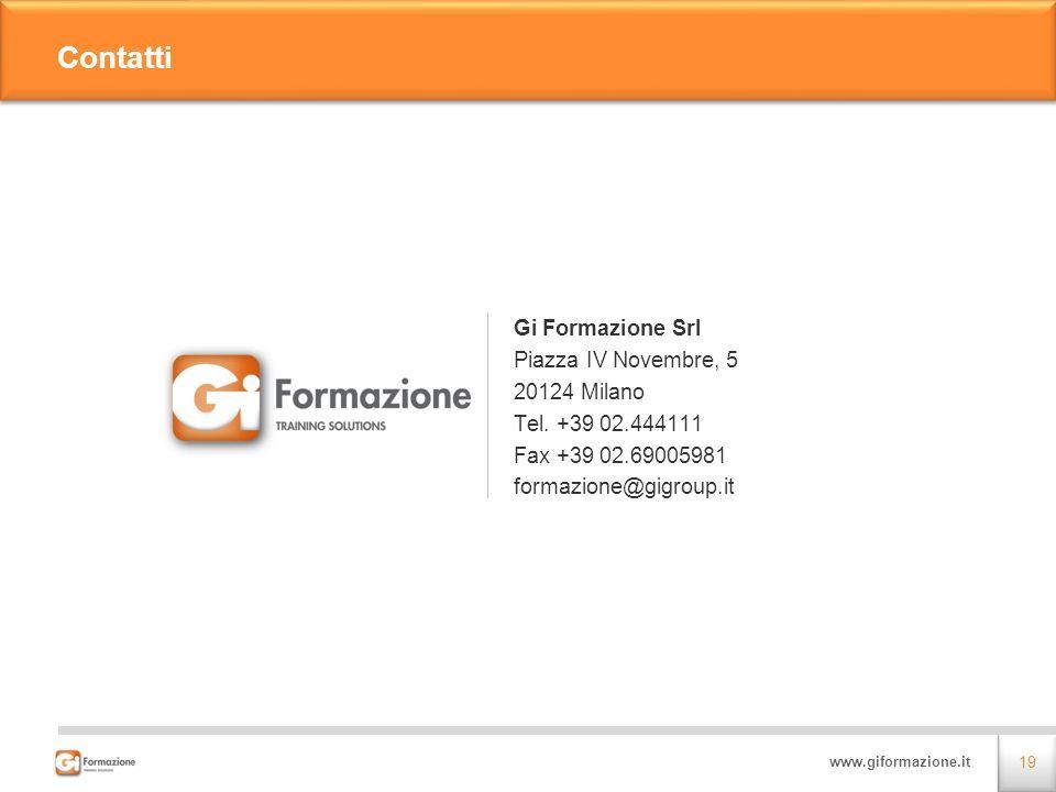 Contatti Gi Formazione Srl Piazza IV Novembre, 5 20124 Milano Tel.