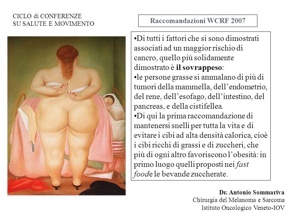 CICLO di CONFERENZE SU SALUTE E MOVIMENTO. Raccomandazioni WCRF 2007.