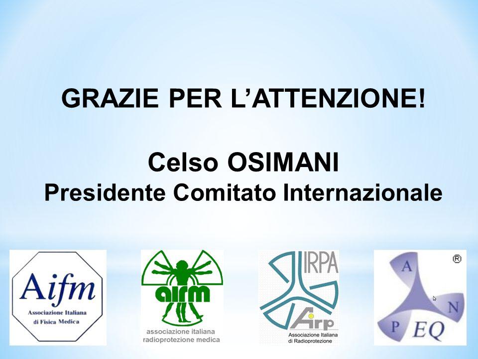 GRAZIE PER L'ATTENZIONE! Presidente Comitato Internazionale