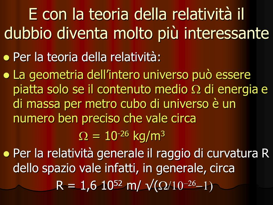 E con la teoria della relatività il dubbio diventa molto più interessante