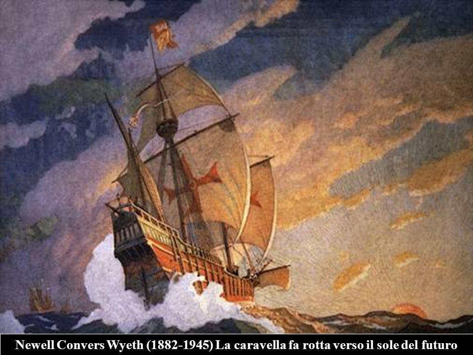 Newell Convers Wyeth (1882-1945) La caravella fa rotta verso il sole del futuro