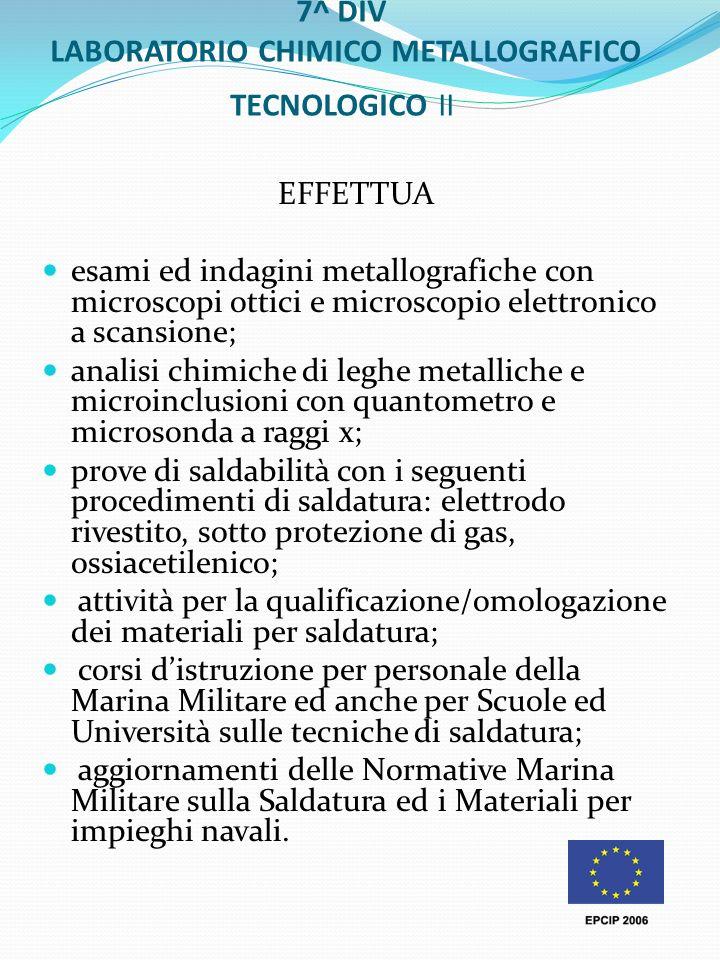 7^ DIV LABORATORIO CHIMICO METALLOGRAFICO TECNOLOGICO II