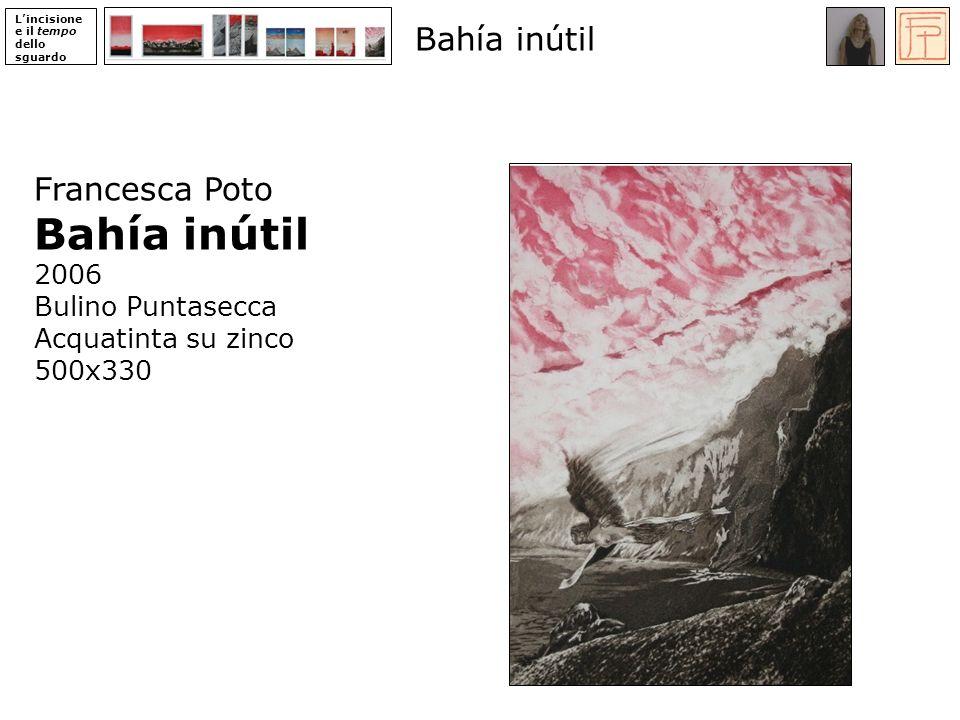 Bahía inútil Bahía inútil Francesca Poto 2006