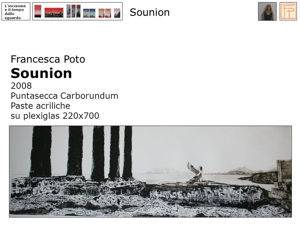 Sounion Sounion Francesca Poto 2008 Puntasecca Carborundum