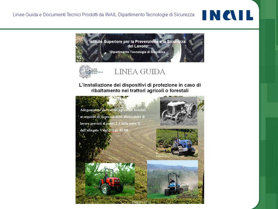 Linee Guida e Documenti Tecnici Prodotti da INAIL Dipartimento Tecnologie di Sicurezza