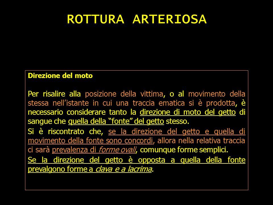ROTTURA ARTERIOSA Direzione del moto.