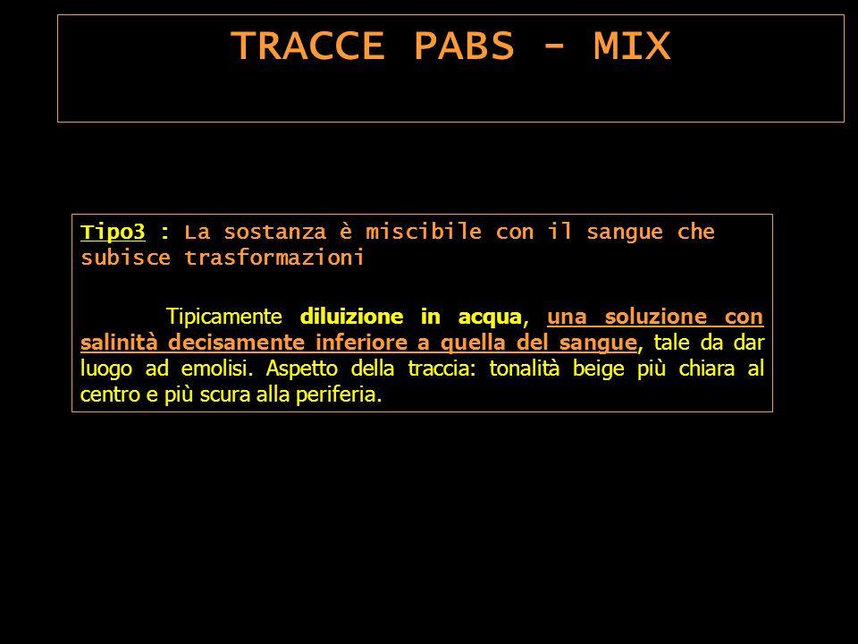 TRACCE PABS - MIX Tipo3 : La sostanza è miscibile con il sangue che subisce trasformazioni.