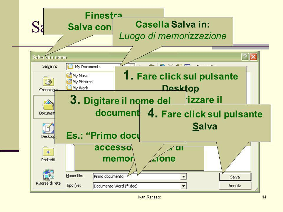 Salvare un documento 1. Fare click sul pulsante Desktop