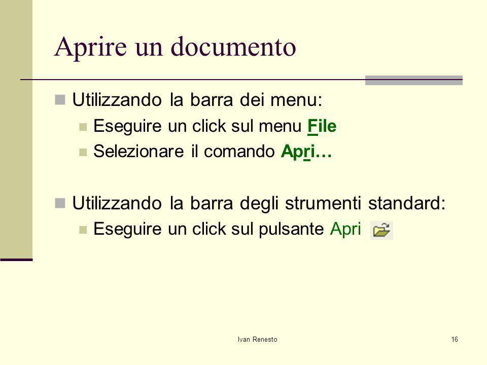 Aprire un documento Utilizzando la barra dei menu: