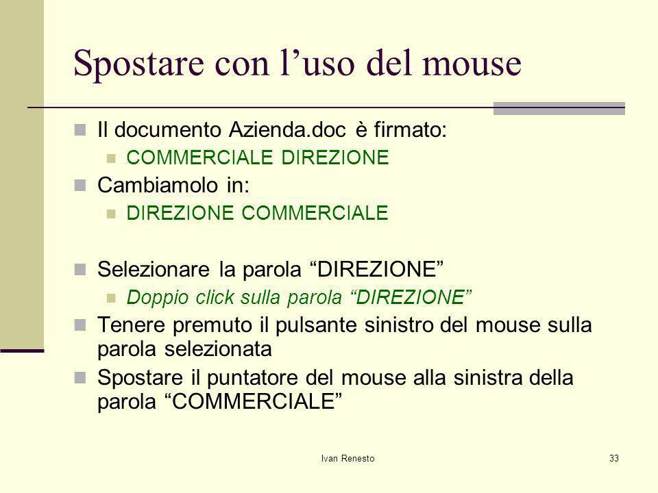 Spostare con l'uso del mouse