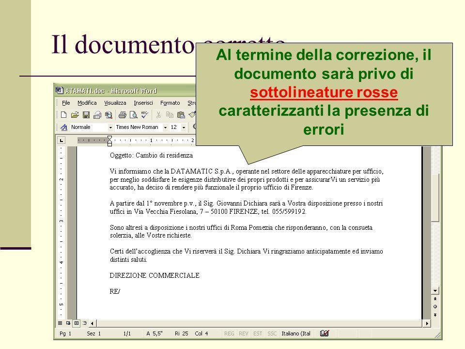 Il documento corretto Al termine della correzione, il documento sarà privo di sottolineature rosse caratterizzanti la presenza di errori.