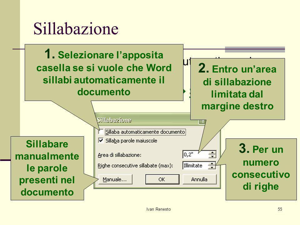 Sillabazione 1. Selezionare l'apposita casella se si vuole che Word sillabi automaticamente il documento.