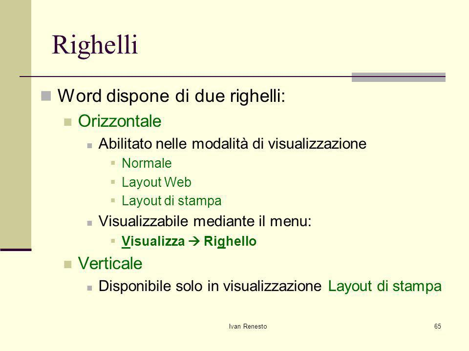 Righelli Word dispone di due righelli: Orizzontale Verticale