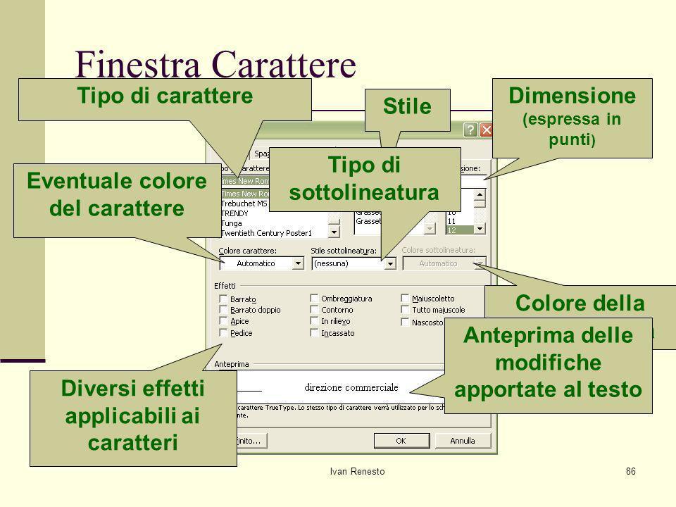 Finestra Carattere Tipo di carattere Dimensione (espressa in punti)