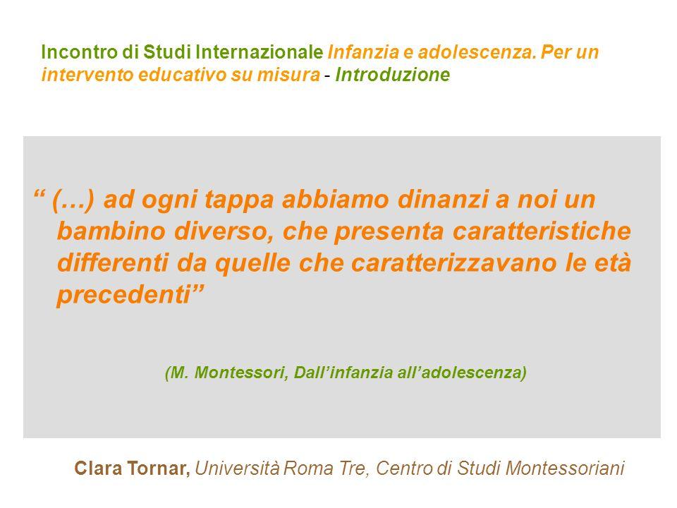 (M. Montessori, Dall'infanzia all'adolescenza)