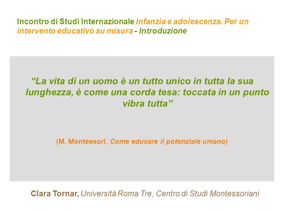(M. Montessori, Come educare il potenziale umano)