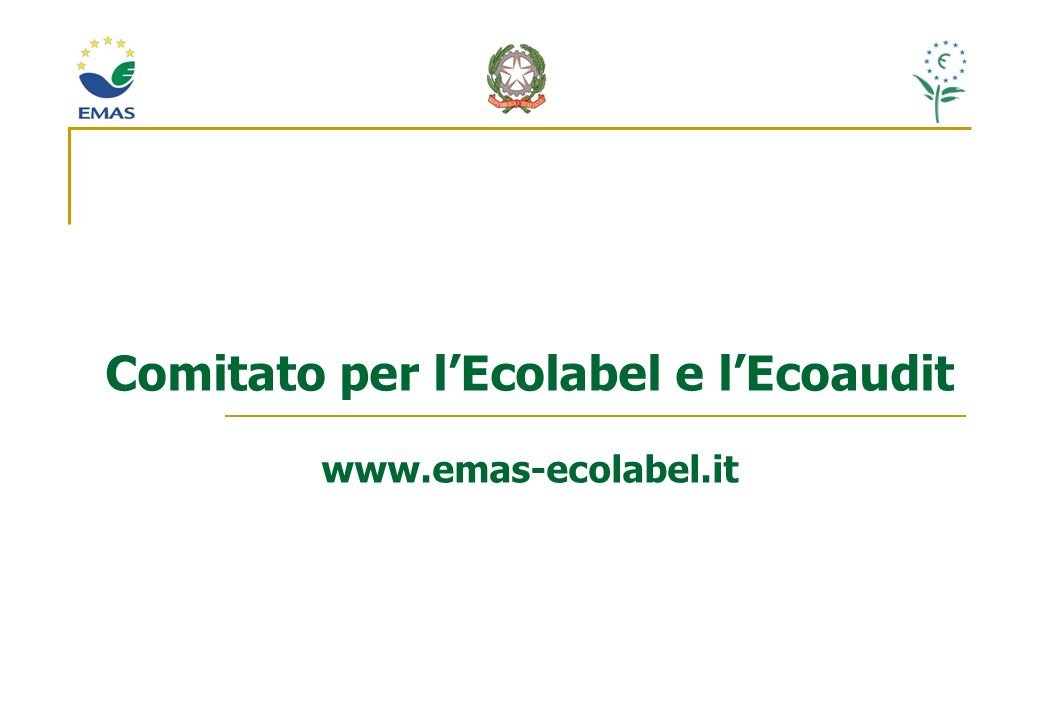 Comitato per l'Ecolabel e l'Ecoaudit www.emas-ecolabel.it