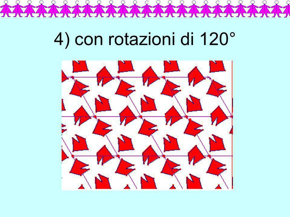 4) con rotazioni di 120°