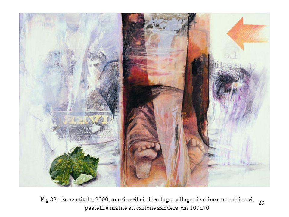 Fig 33 - Senza titolo, 2000, colori acrilici, décollage, collage di veline con inchiostri, pastelli e matite su cartone zanders, cm 100x70