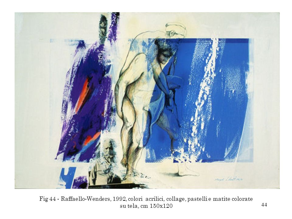 Fig 44 - Raffaello-Wenders, 1992, colori acrilici, collage, pastelli e matite colorate su tela, cm 150x120