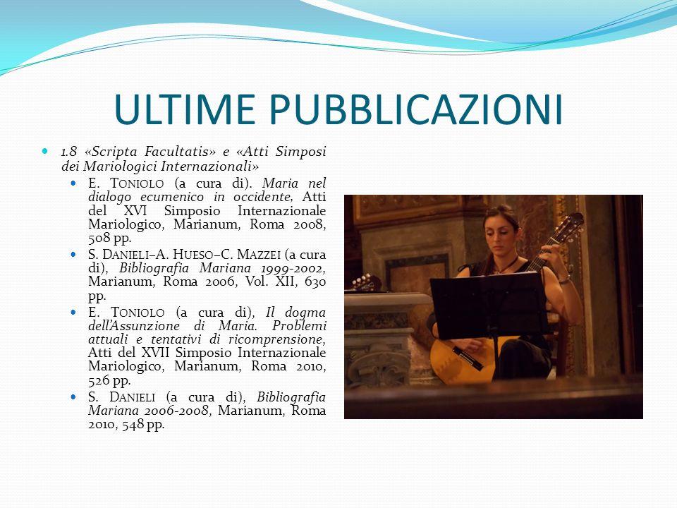 ULTIME PUBBLICAZIONI 1.8 «Scripta Facultatis» e «Atti Simposi dei Mariologici Internazionali»