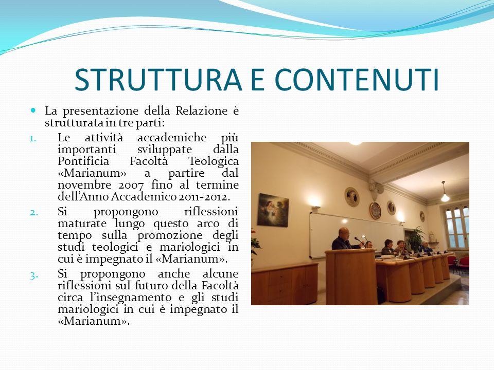 STRUTTURA E CONTENUTI La presentazione della Relazione è strutturata in tre parti: