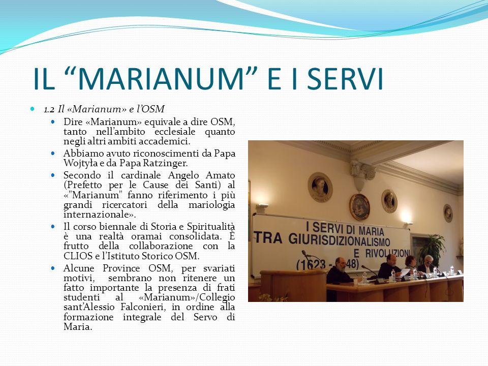 IL MARIANUM E I SERVI 1.2 Il «Marianum» e l'OSM
