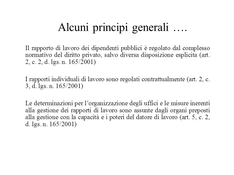 Alcuni principi generali ….