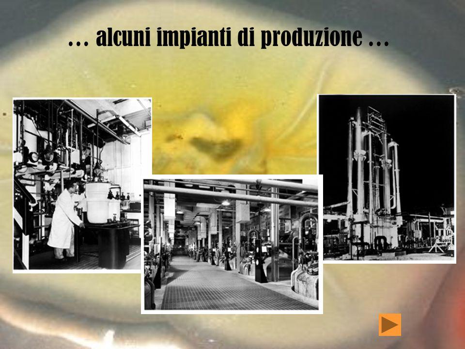 … alcuni impianti di produzione …