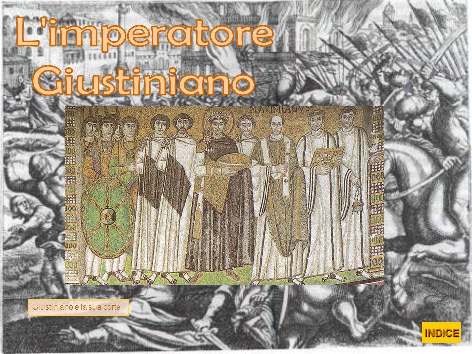 L imperatore Giustiniano Giustiniano e la sua corte INDICE