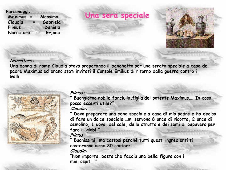 Una sera speciale Personaggi: Maximus = Massimo Claudia = Gabriela